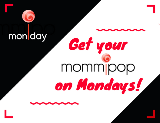 Mommipop Mondays 3